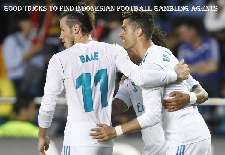 Good Tricks to Find Indonesian Football Gambling Agents