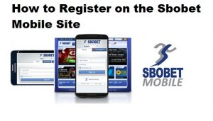 How to Register on the Sbobet Mobile Site